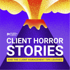 Client Horror Stories - Client Management Lessons & Podcast from Beloved by Clients