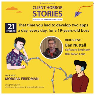 That time you had to develop two apps a day, every day, for a 19-years-old boss (with Ben Nuttall)