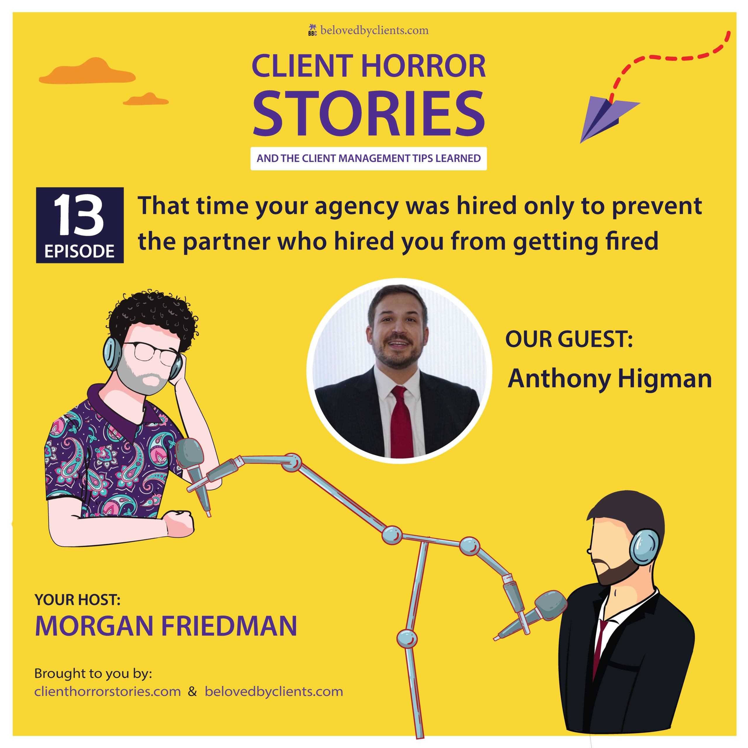 That time your agency was hired only to prevent the partner who hired you from getting fired (with Anthony Higman)