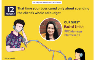 That time your boss cared only about spending the client's whole ad budget (with Rachel Smith)
