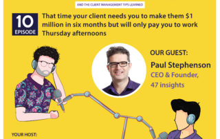 That time your client needs you to make them $1 million in six months but will only pay you to work Thursday afternoons (With Paul Stephenson)