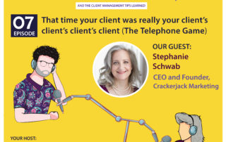 That time your client was really your client's client's client's client (The Telephone Game) (With Stephanie Schwab)