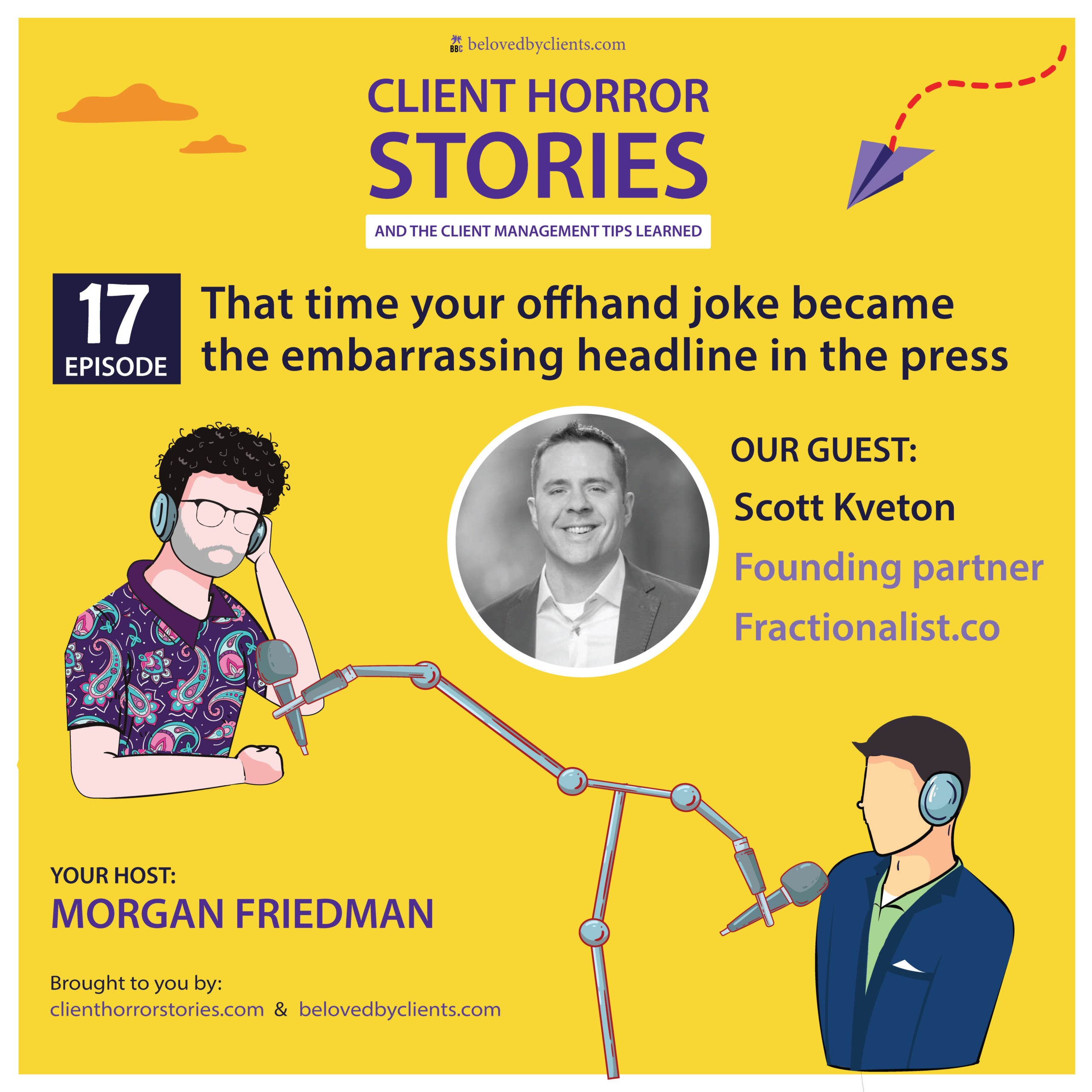 That time your offhand joke became the embarring headline in the press (with Scott Kveton)