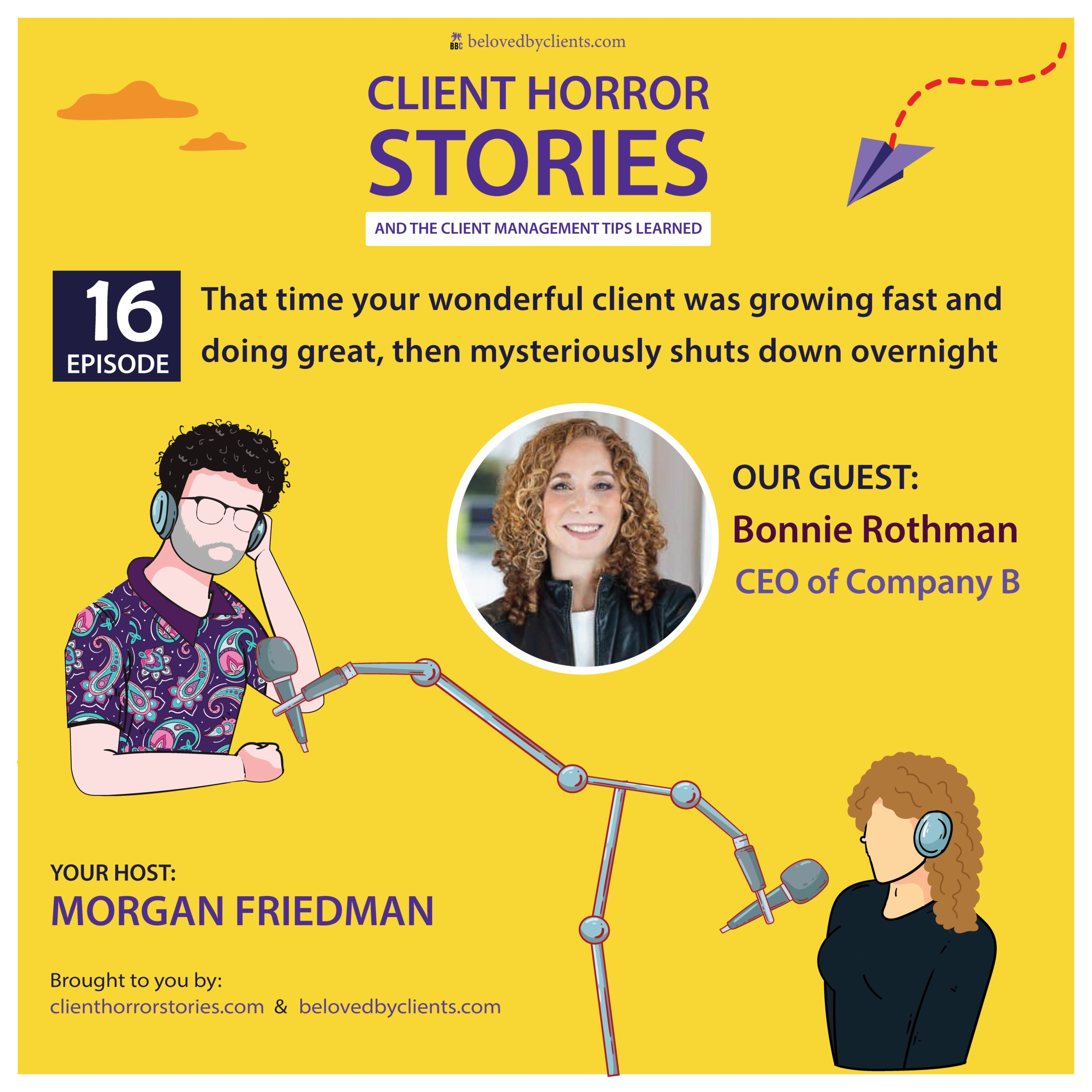 That time your wonderful client was growing fast and doing great, then mysteriously shuts down overnight (with Bonnie Rothman)